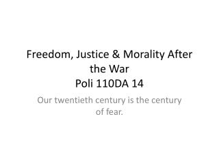 Freedom, Justice & Morality After the War Poli  110DA 14