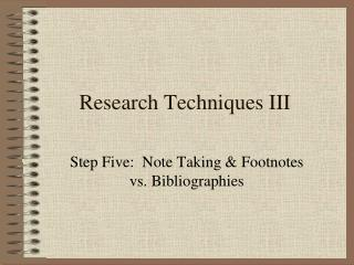 Research Techniques III