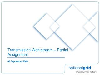 Transmission Workstream – Partial Assignment
