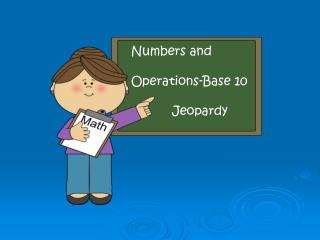 Numbers and  Operations-Base 10            Jeopardy Graphics: mycutegraphics
