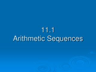 11.1 Arithmetic Sequences