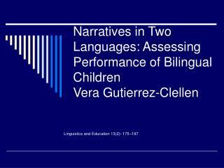 Narratives in Two Languages: Assessing Performance of Bilingual Children Vera Gutierrez-Clellen