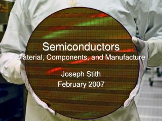 Semiconductors Material, Components, and Manufacture