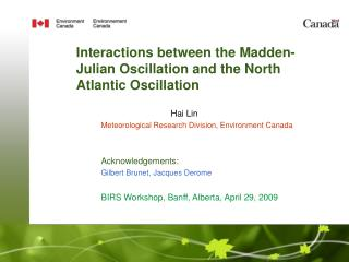 Interactions between the Madden-Julian Oscillation and the North Atlantic Oscillation