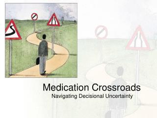 Medication Crossroads