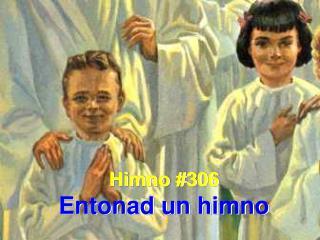 Himno #306 Entonad un himno