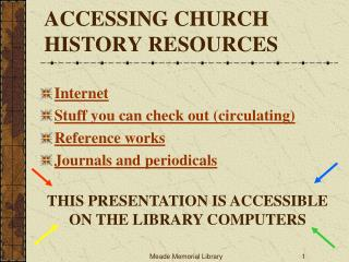 ACCESSING CHURCH HISTORY RESOURCES