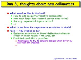 Run 3, thoughts about new collimators