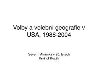 Volby a volebn í geografie v USA, 1988-2004
