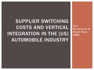Supplier Switching Costs And Vertical Integration in the [US] Automobile Industry