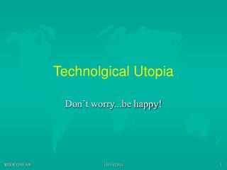 Technolgical Utopia