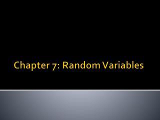 Chapter 7: Random Variables