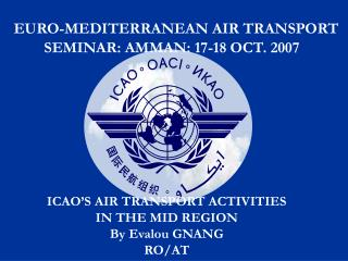 EURO-MEDITERRANEAN AIR TRANSPORT SEMINAR: AMMAN: 17-18 OCT. 2007