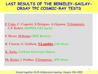 L A ST RESULTS OF THE BERKELEY-SACLAY-ORSAY TPC COSMIC-RAY TESTS