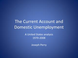 The Current Account and Domestic Unemployment
