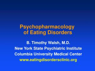 Psychopharmacology  of Eating Disorders