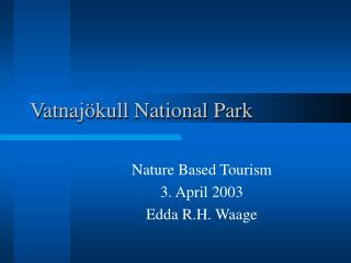 Vatnaj kull National Park