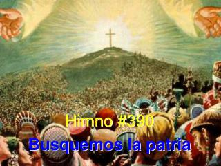 Himno #390 Busquemos la patria