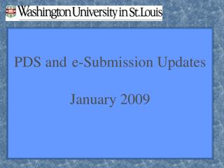 PDS and e-Submission Updates January 2009
