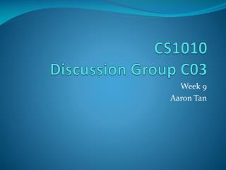 CS1010  Discussion  Group C03