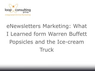 eNewsletters Marketing:  What I Learned form  Warren  Buffett  Popsicles and the Ice-cream Truck