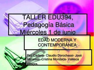 TALLER EDU394,  Pedagogía Básica  Miércoles 1 de junio