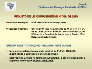 PROJETO DE LEI COMPLEMENTAR Nº 306, DE 2008