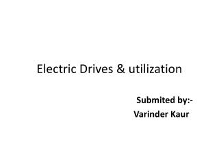 Electric Drives & utilization