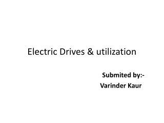 Electric Drives & utilization