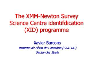 The XMM-Newton Survey Science Centre identifdication (XID) programme