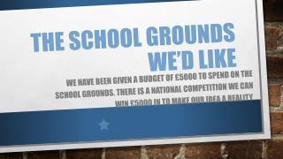The school grounds we�d like