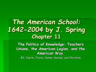 The American School: 1642-2004  by J. Spring Chapter 11