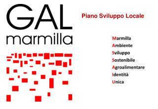 Piano Sviluppo Locale M armilla A mbiente   S viluppo  S ostenibile A groalimentare  I dentità