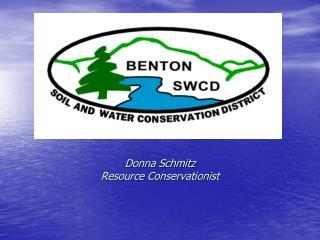 Donna Schmitz Resource Conservationist