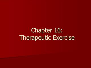 Chapter 16: Therapeutic Exercise