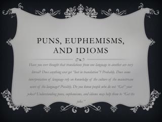 PUNS, EUPHEMISMS, and IDIOMS