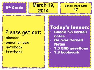 Please get out:  planner pencil or pen notebook   textbook