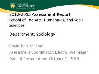 Chair: Julie M. Ford Assessment Coordinator: Elliot B. Weininger