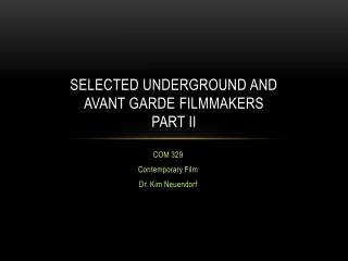 Selected UNDERGROUND AND  avant garde  filmmakers PART II