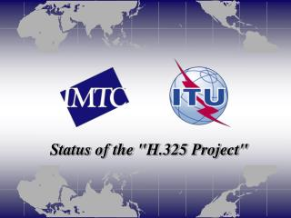 "Status of the ""H.325 Project"""