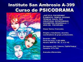 Instituto San Ambrosio A-399     Curso de PSICODRAMA