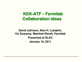 KEK-ATF – Fermilab Collaboration Ideas