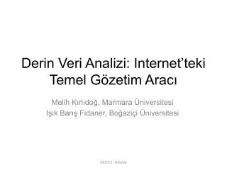 Derin Veri Analizi: Internet'teki Temel Gözetim Aracı
