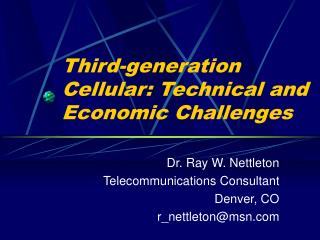 Third-generation Cellular: Technical and Economic Challenges
