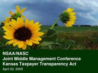 NSAA/NASC  Joint Middle Management Conference Kansas Taxpayer Transparency Act