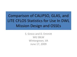 Comparison of CALIPSO, GLAS, and LITE CFLOS Statistics for Use In DWL Mission Design and OSSEs