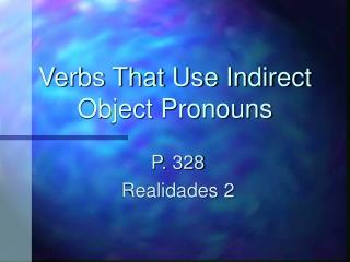Verbs That Use Indirect Object Pronouns