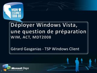 D ployer Windows Vista, une question de pr paration WIM, ACT, MDT2008