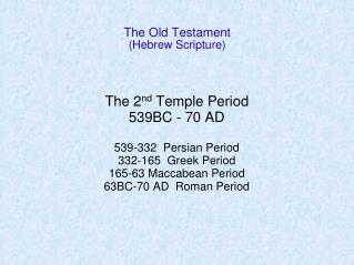The Old Testament (Hebrew Scripture)