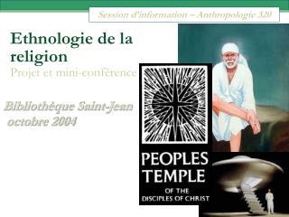 Ethnologie de la  religion Projet et mini-conférence
